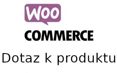WooCommerce a dotaz k produktu
